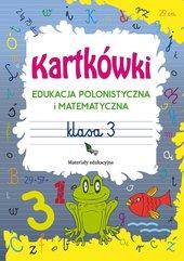 Kartkówki. Edukacja polonistyczna i matematyczna. Klasa 3