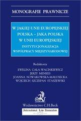 W jakiej Unii Europejskiej Polska - jaka Polska w Unii Europejskiej. Instytucjonalizacja współpracy międzynarodowej