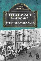 Echa dawnej Warszawy. Żydowska Warszawa