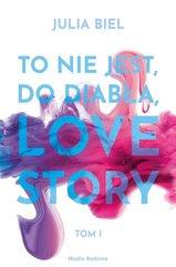 To nie jest do diabła love story!