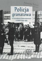 Policja granatowa w Generalnym Gubernatorstwie w latach 1939-1945