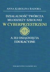 Działalność twórcza młodzieży szkolnej w cyberprzestrzeni a jej osiągnięcia edukacyjne