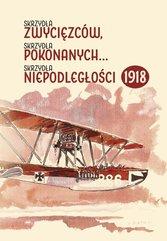 Skrzydła zwycięzców skrzydła pokonanych skrzydła niepodległości 1918
