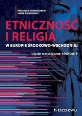 Etniczność i religia w Europie Środkowo-Wschodniej. Ujęcie statystyczne 1989-2019