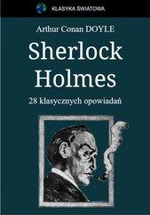 Sherlock Holmes. 28 klasycznych opowiadań