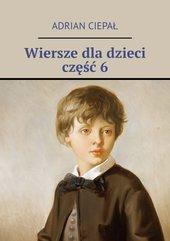 Wiersze dla dzieci. Część 6