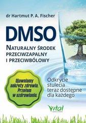 DMSO naturalny środek przeciwzapalny i przeciwbólowy. Odkrycie stulecia teraz dostępne dla każdego