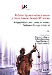 Państwo i prawo wobec wyzwań u progu trzeciej dekady XXI wieku