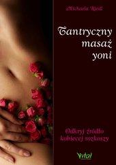 Tantryczny masaż yoni. Odkryj źródło kobiecej rozkoszy