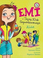 Emi i Tajny Klub Superdziewczyn. Aloha. Tom 11