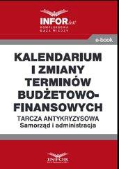 Kalendarium i zmiany terminów budżetowo-finansowych .Tarcza antykryzysowa.Samorząd i administracja