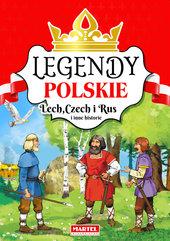 Legendy polskie Lech Czech i Rus i inne historie