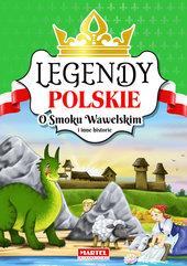 Legendy polskie O smoku wawelskim i inne historie