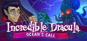 Incredible Dracula: Ocean's Call (PC) Steam