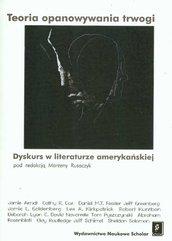 Teoria opanowania trwogi dyskurs w literaturze amerykańskiej