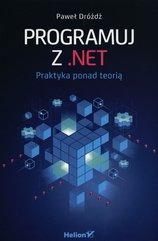 Programuj z .NET Praktyka ponad teorią