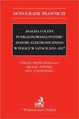 Analiza i oceny funkcjonowania systemu dozoru elektronicznego w Polsce w latach 2013-2017