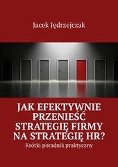 Jak efektywnie przenieść strategię firmy na strategię HR?