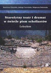 Starożytny teatr i dramat w świetle pism scholiastów. Leksykon