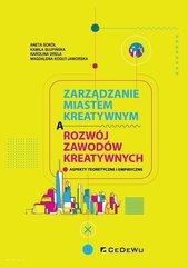 Zarządzanie miastem kreatywnym a rozwój zawodów kreatywnych