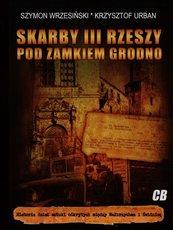 Skarby III Rzeszy pod zamkiem Grodno