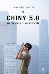 Chiny 5.0 Jak powstaje cyfrowa dyktatura