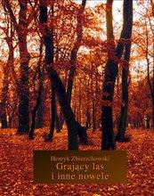 Grający las i inne nowele