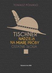 Tischner Nadzieja na miarę próby Ostatnie słowa