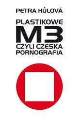 Plastikowe M3 czyli czeska pornografia