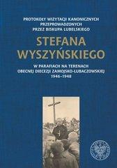 Protokoły wizytacji kanonicznych przeprowadzonych przez biskupa lubelskiego Stefana Wyszyńskiego