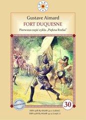 Fort Duquesne. Pierwsza część cyklu Piękna Rzeka