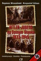 Hitler Jugend na Dolnym Śląsku 1933-1945