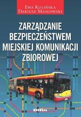 Zarządzanie bezpieczeństwem miejskiej komunikacji zbiorowej