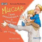 Mleczak i inne opowiadania o Marcysiu... Audiobook