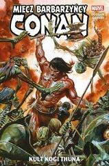 Conan Miecz barbarzyńcy Tom 1 Kult Kogi Thuna