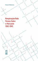 Konspiracyjna Rada Pomocy Żydom w Warszawie 1942-1945
