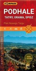 Podhale, Tatry, Orawa, Spisz. Plan Nowego Targu