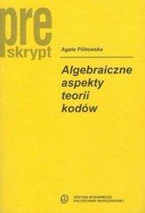 Algebraiczne aspekty teorii kodów