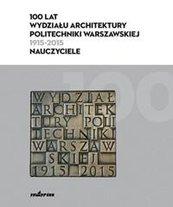 100 lat Wydziału Architektury PW (1915-2015)