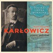 Polska liryka wokalna: M. Karłowicz CD