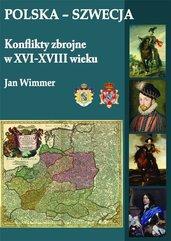 Polska-Szwecja. Konflikty zbrojne w XVI-XVIII w.