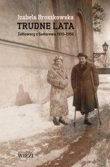 Trudne lata. Żółtowscy z Godurowa 1939-1956