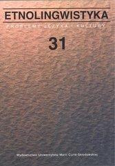 Etnolingwistyka 31. Problemy Języka i Kultury