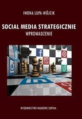 Social Media Strategiczne. Wprowadzenie