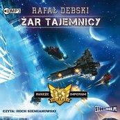 Rubieże Imperiu T.2 Żar tajemnicy audiobook