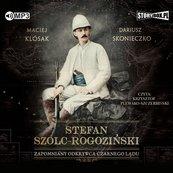 Stefan Szolc-Rogoziński. Zapomniany odkrywca.. CD