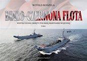 Biało-czerwona flota. Współczesne okręty... T.1