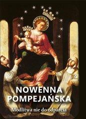 Nowenna pompejańska. Modlitwa nie do odparcia
