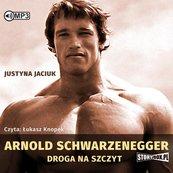 Arnold Schwarzenegger. Droga na szczyt audiobook