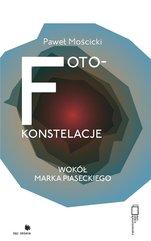 Foto-konstelacje wokół Marka Piaseckiego